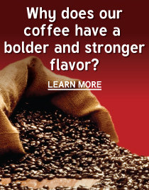 Royal Farms Coffee has a bolder and stronger flavor because our coffee beans are roasted in smaller batches, for a longer period of time.