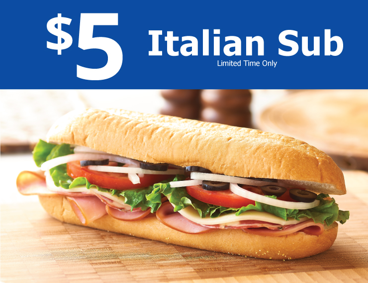 $5 Italian Sub - limited time only