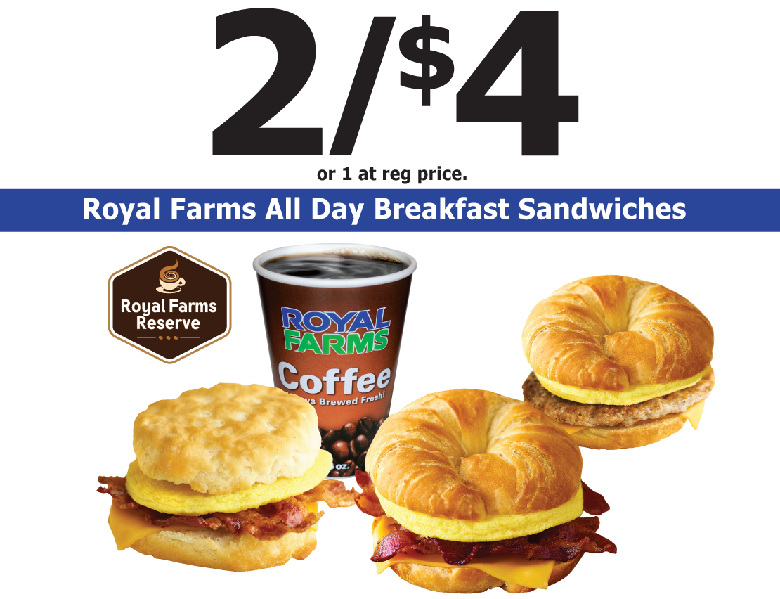2/$4 or 1 at reg price - royal all day breakfast sandwiches