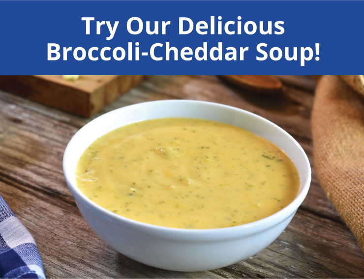 Try our delicious broccoli-cheddar soup