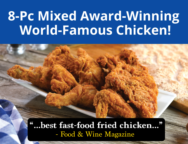 8 Pc Mixed Award Winning World Famous Chicken